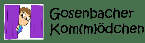 Gosenbacher Kom(m)ödchen